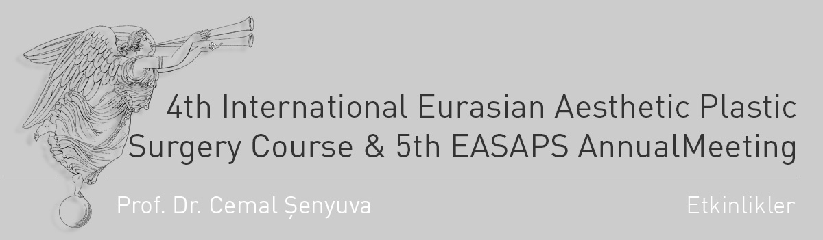 4th International Eurasian Aesthetic Plastic Surgery Course & 5th EASAPS AnnualMeeting 2012