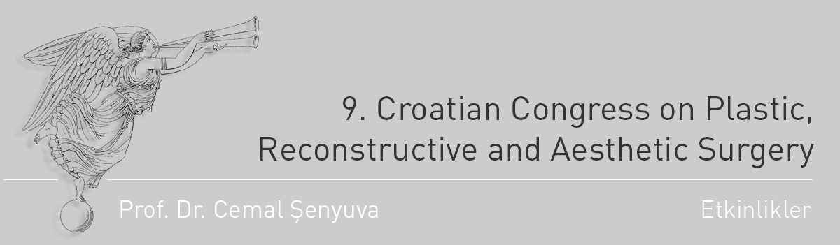 9. Croatian Congress on Plastic, Reconstructive and Aesthetic Surgery